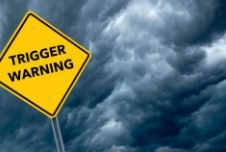 The Trouble with Trigger Warnings