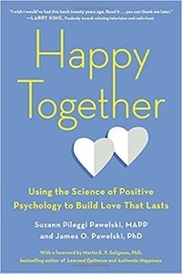 """<a href=""""http://amzn.to/2DoCmZR""""><em>Happy Together: Using the Science of Positive Psychology to Build Love That Lasts</em></a> (2018, TarcherPerigee, 272 pages)"""