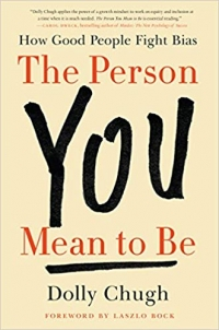 """<a href=""""https://amzn.to/2SzhbrJ""""><em>The Person You Mean to Be: How Good People Fight Bias</em></a> (HarperBusiness, 2018, 320 pages)."""
