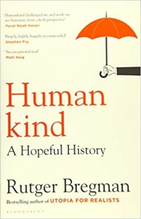 """Little, Brown and Company, 2020, 480 pages. Read <a href=""""https://greatergood.berkeley.edu/article/item/why_we_should_be_more_optimistic_about_human_nature"""">our review</a> of <em>Humankind</em>."""