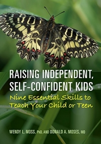 "This essay is adapted from <a href=""https://amzn.to/2DxoeOm""><em>Raising Independent, Self-Confident Kids: Nine Essential Skills to Teach Your Child or Teen</em></a> (APA LifeTools, 2017, 242 pages)."
