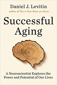 """Dutton, 2020, 528 pages. Read <a href=""""https://greatergood.berkeley.edu/article/item/what_neuroscience_can_teach_us_about_aging_better"""">our Q&A</a> with Daniel Levitin."""