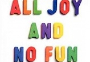 When is Parenting All Joy and No Fun?