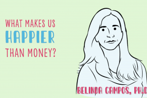 What Makes Us Happier Than Money?