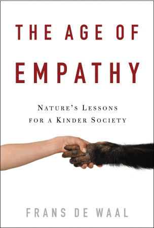 <i>The Age of Empathy</i>, by Frans de Waal <p>Harmony Books, 2009, 291 pages</p>