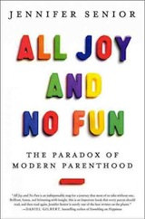 "Read <a href=""http://greatergood.berkeley.edu/article/item/when_is_parenting_all_joy_and_no_fun"">our review</a> of the </em>All Joy and No Fun</em>."