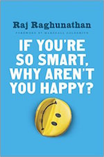 "This essay is adapted from <a href=""http://amzn.to/2d4DWVv""><em>If You're So Smart, Why Aren't You Happy?</em></a> (Portfolio, 2016)"
