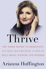 "This essay was adapted from Arianna Huffington's new book <a href=""http://www.amazon.com/gp/product/0804140847/ref=as_li_ss_tl?ie=UTF8&camp=1789&creative=390957&creativeASIN=0804140847&linkCode=as2&tag=gregooscicen-20""><em>Thrive: The Third Metric to Redefining Success and Creating a Life of Well-Being, Wisdom, and Wonder</em></a>."