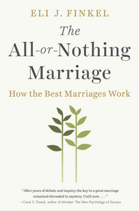 "Read <a href=""https://greatergood.berkeley.edu/article/item/what_we_can_learn_from_the_best_marriages"">our review</a> of <em>The All-or-Nothing Marriage</em>."